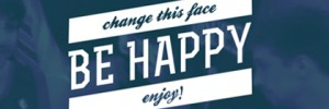 Change This Face, Be Happy, Enjoy!